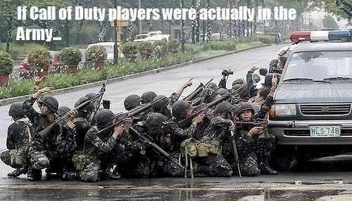 http://militaryhumor.net/wp-content/uploads/2012/11/military-humor-funny-if-call-of-duty-players-were-in-the-army.jpg