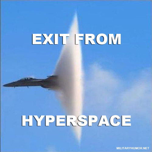 Exit From Hyperspace - Military humor