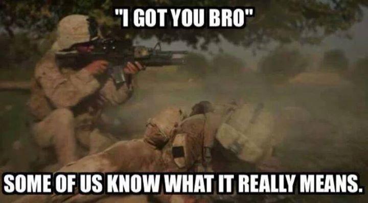 I Got You Bro - Military humor