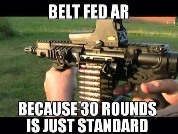 Belt Fed AR - Military humor