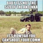 Baby It's Not The Size Of The Antenna