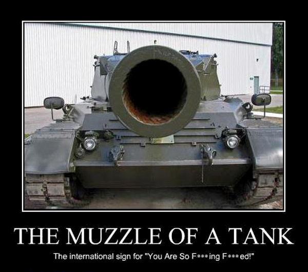The Muzzle Of A Tank - Military humor