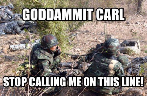 military humor goddammit carl stop calling me why is \