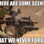 There Are Some Scents…