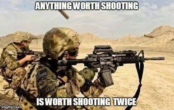 Anything Worth Shooting - Military humor