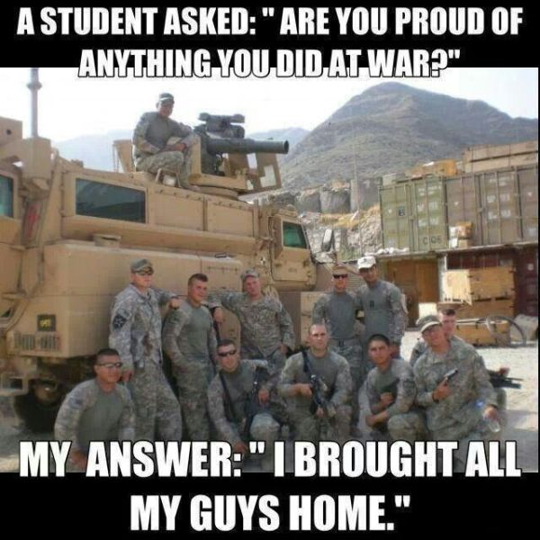 Are You Proud Of Anything You Did In War - Military Humor
