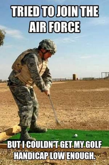 Tried To Join Air Force - Military humor