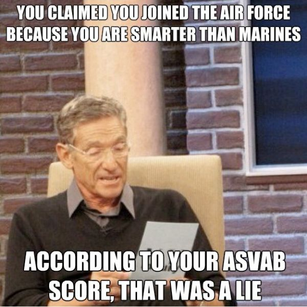You Claimed You Joined The Air Force Because You Are Smarter Than Marines? - Military humor