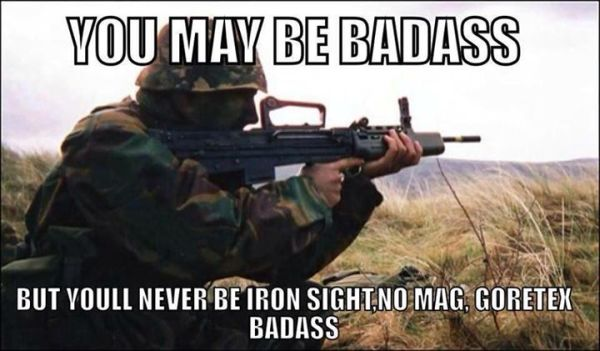 You May Be Badass - Military humor