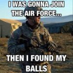 I Was Gonna Join The Air Force…