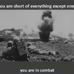 If You're Short Of Everything Except Enemy