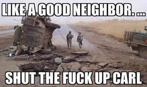 Like A Good Neighbor - Military humor