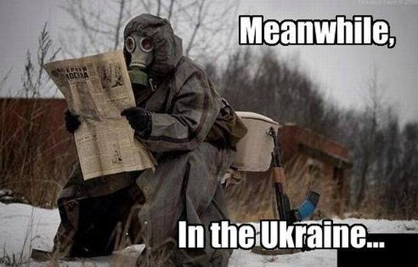 Meanwhile In The Ukraine - Military humor