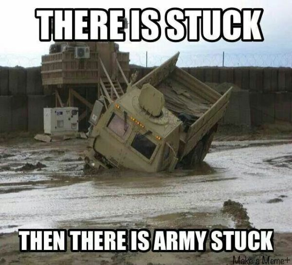 There Is Stuck And Then... - Military humor