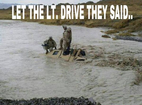 Let The LT Drive, They Said... - Military humor