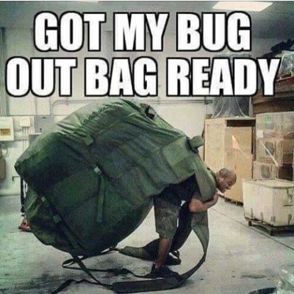 Got My Bug Out Bag Ready - Military humor