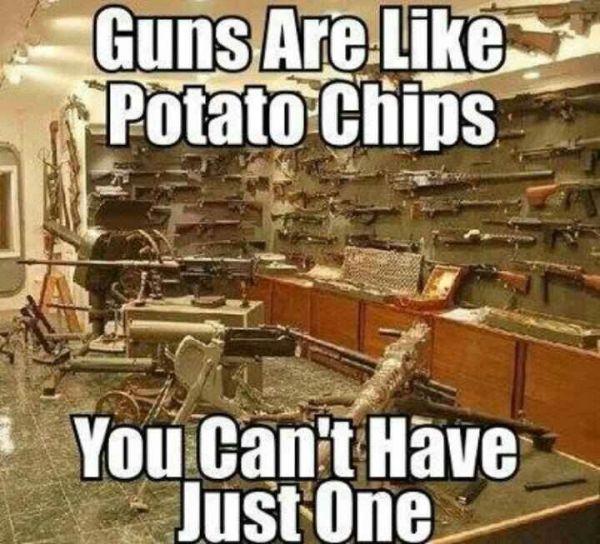 guns are like potato chips. Black Bedroom Furniture Sets. Home Design Ideas