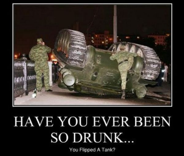 Have you ever been so drunk... - Military humor