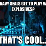 Navy Seals Get To Play With Explosives?