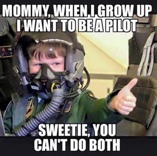 Mommy, When I Grow Up I Want To Be A Pilot - Military humor