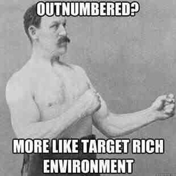 Outnumbered? - Military humor