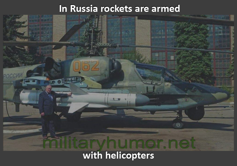 In Russia rockets are armed with helicopters - Military humor
